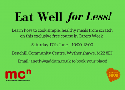 Eat Well for Less flyer | Carers Week | Manchester Carers Network | Bounceback Food