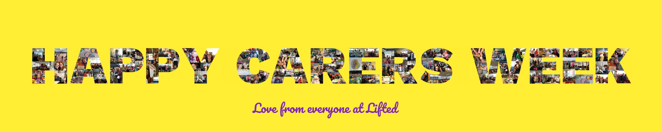 "A collage spelling the words ""HAPPY CARERS WEEK"" using various photos from Lifted throughout the years"